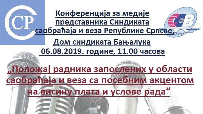Konferencija za medije predstavnika Sindikata saobraćaja i veza Republike Srpske, Dom sindikata, 06.08.2019. godine, 11.00 časova