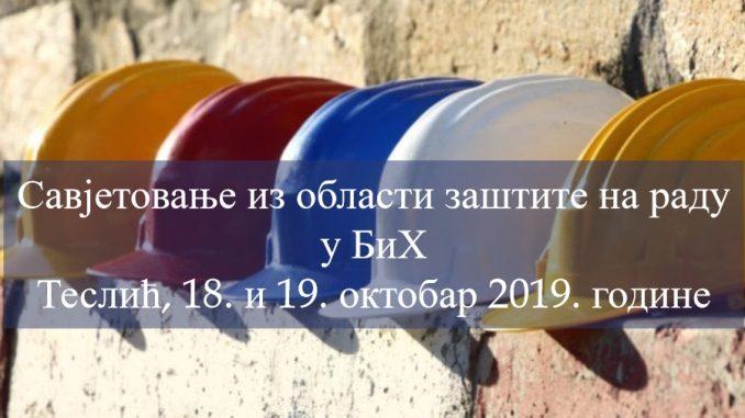 Prvo Savjetovanje iz oblasti zaštite na radu u BiH počinje danas u Tesliću