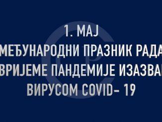 Poruka radnika Republike Srpske povodom 1. maja - Međunarodnog praznika rada u vrijeme pandemije izazvane virusom Covid 19