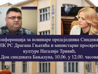 Konferencija za novinare predsjednika Sindikata ONK RS Dragana Gnjatića i minstarke prosvjete i kulture Natalije Trivić